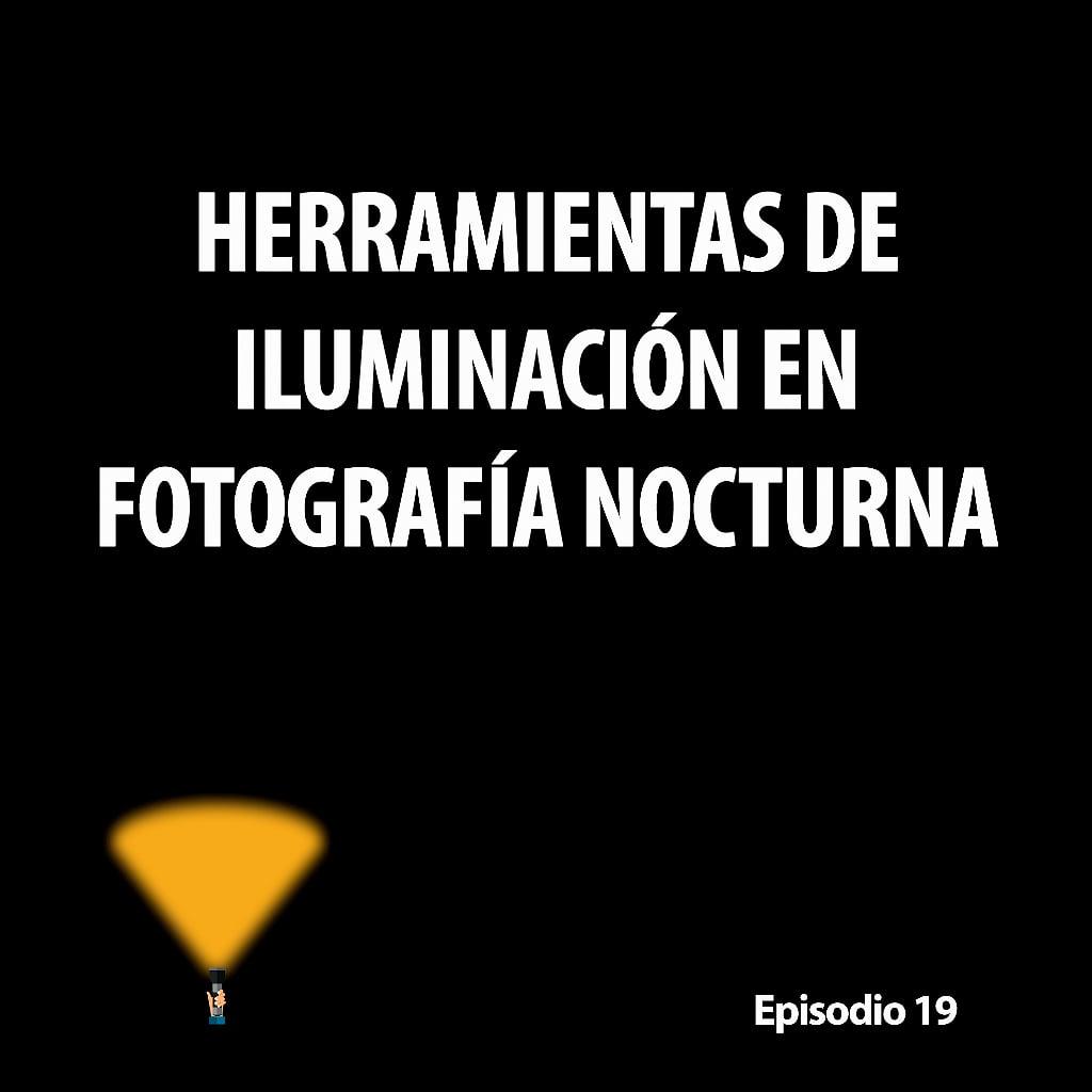 Aportando Luz en fotografía nocturna